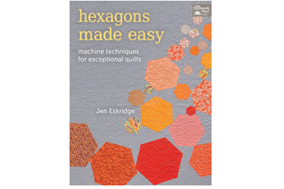 Hexagons Made Easy by Jen Eskridge