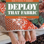 Deploy That Fabric | Jen Eskridge
